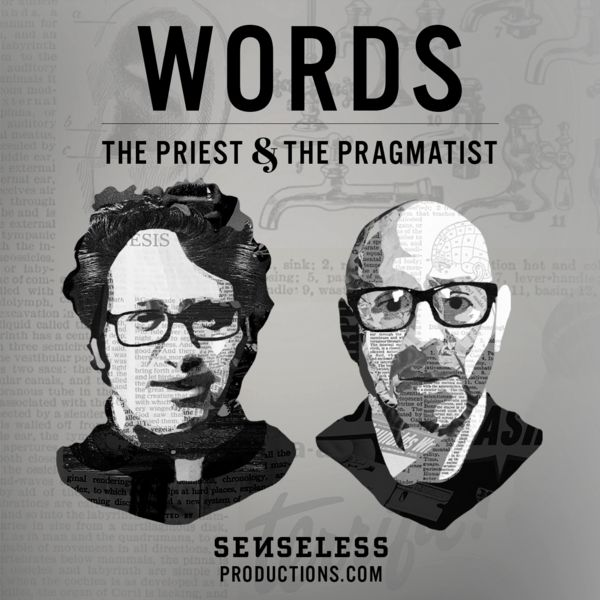 WORDS: The Priest And The Pragmatist
